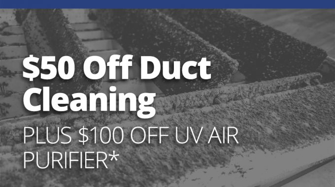 Save Up To $150 On Duct Cleaning And Air Purification