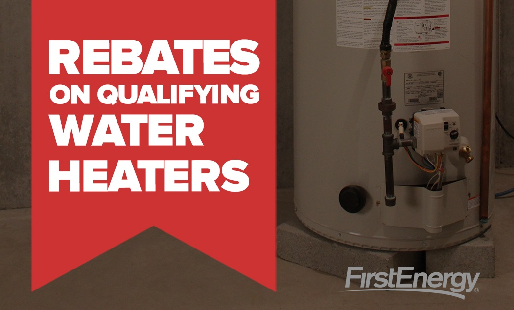 FirstEnergy Rebates – Water Heaters