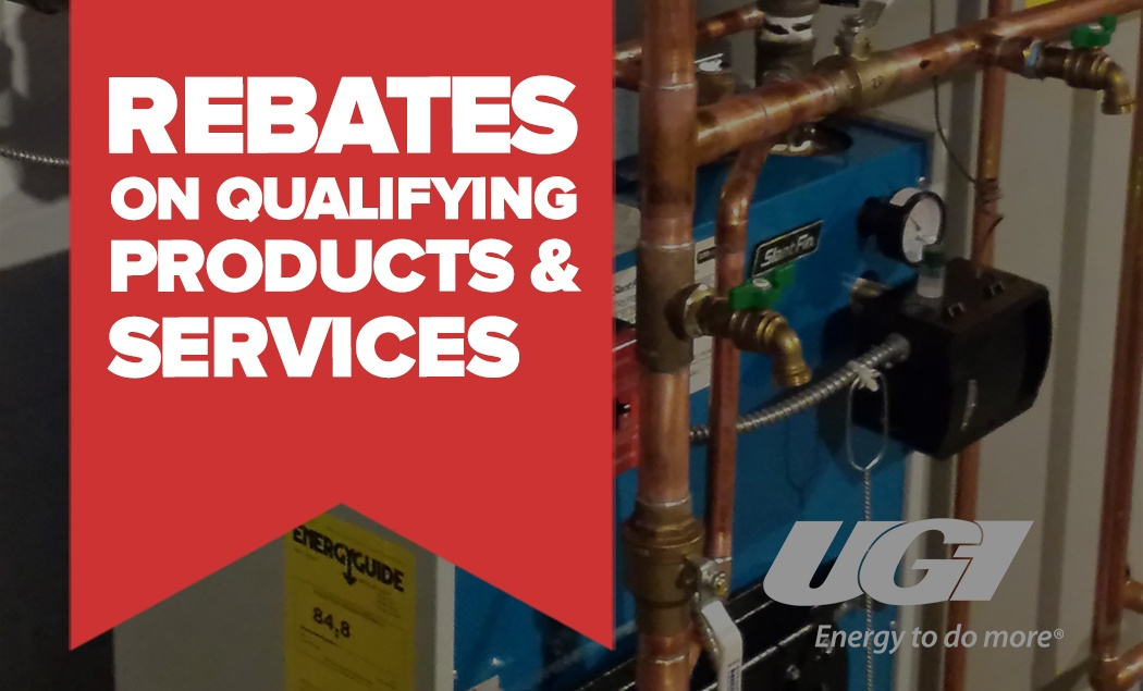 Save $$ On Rebates With UGI*