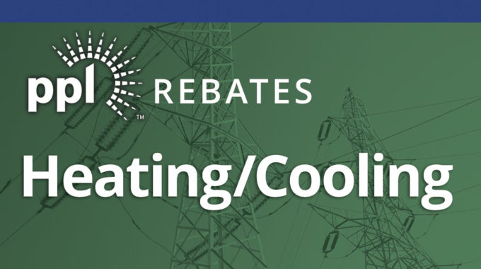 PPL Utility Rebates – Heating And Cooling