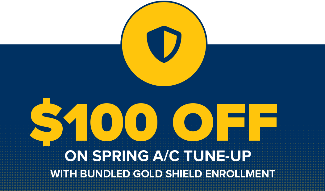 $100 OFF A/C Tune-Up with Bundled Gold Shield Membership