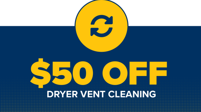 $50 Off Dryer Vent Cleaning