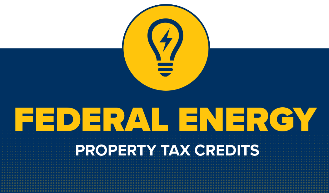 Federal Energy Property Tax Credits