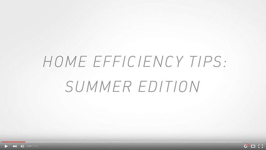 Home Efficiency Tips Summer Edition