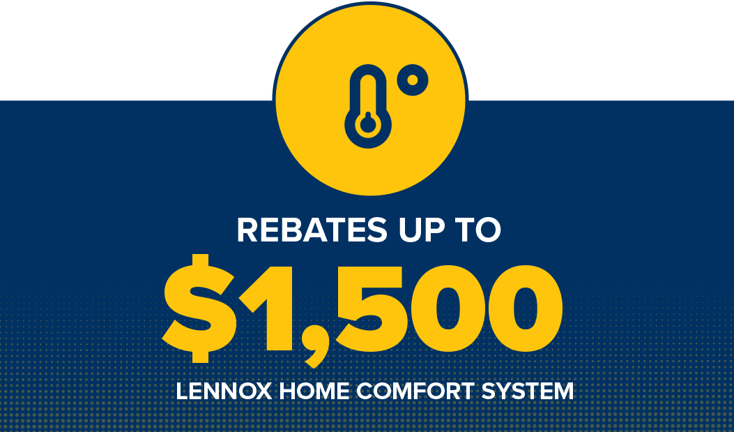 Save up to $1,500 on a Lennox Home Comfort System